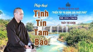 Kinh Trung Bộ số 16 - Kinh Tâm Hoang Vu | Pháp thoại TỊNH TÍN TAM BẢO  | Thầy Trí Chơn