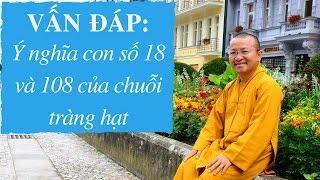 Vấn đáp: Ý nghĩa con số 108 trong đạo Phật