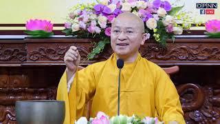 TT. Thích Nhật Từ -  Học Phật, Tu Phật và Làm Phật Sự Theo Đạo Phật Ngày Nay