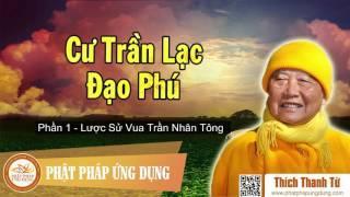 Cư Trần Lạc Đạo Phú (Phần 1: Lược Sử Vua Trần Nhân Tông)