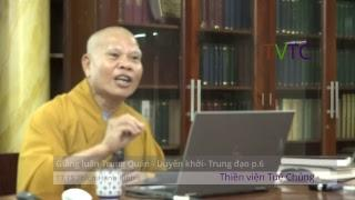 Giảng luận Trung Quán - Phần 7 - Ôn tập