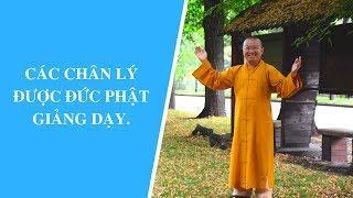 Các chân lý được Đức Phật giảng dạy | Thích Nhật Từ