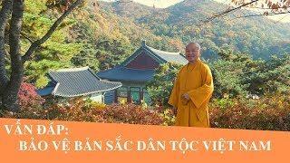 Vấn đáp: Bảo vệ Bản sắc văn hóa dân tộc Việt Nam | Thích Nhật Từ