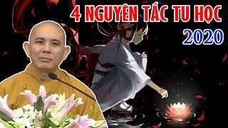 4 NGUYÊN TẮC TU HỌC 2020 - Thích Đồng Thành