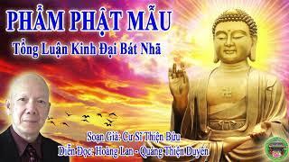 Phẩm Phật Mẫu| Tổng Luận Đại Bát Nhã  | Soạn giả: CS Thiện Bửu | Hoàng Lan Quảng Thiện Duyên đọc