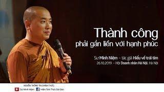 Thầy Minh Niệm | Thành công phải gắn liền với hạnh phúc | Hà Nội - 26.10.2019