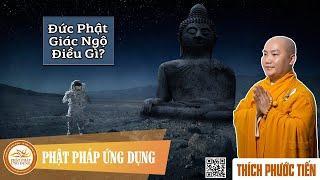 Đức Phật Giác Ngộ Điều Gì? (KT119) - Thầy Thích Phước Tiến giảng