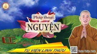 Pháp thoại: Nguyện giảng tại Chùa Linh Sơn Pháp Ấn