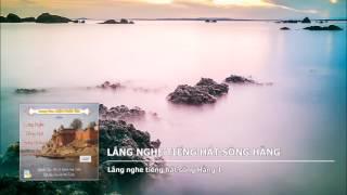 Lắng Lắng Nghe Tiếng Hát Sông Hằng (Tác Giả: Bác Sĩ Quách Huệ Trân) (Trọn Bài, 1 Phần)