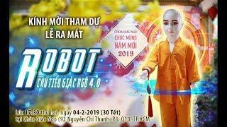 Lễ ra mắt chú tiểu robot tại chùa Giác Ngộ 04-02-2019