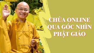 CHÙA ONLINE Qua Góc Nhìn Phật Giáo | TT. Thích Nhật Từ