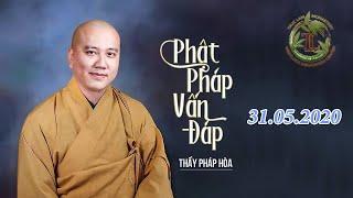 Phật Pháp Vấn Đáp mới nhất 31.05.2020 - Thầy Thích Pháp Hòa