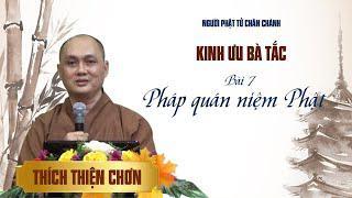 Bài 7 - Kinh Ưu Bà Tắc - Pháp quán niệm Phật