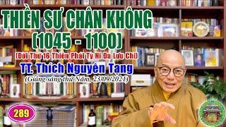 289. Thiền Sư Chân Không (1046–1100), đời 16, Thiền Phái Tỳ Ni Đa Lưu Chi TT Thích Nguyên Tạng giảng