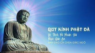 Ca khúc: QUY KÍNH PHẬT ĐÀ - Ban Đạo Ca chùa Giác Ngộ