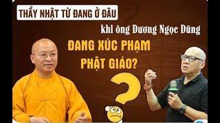 Thầy Thích Nhật Từ nói gì về việc ông Dương Ngọc Dũng xúc phạm Phật giáo