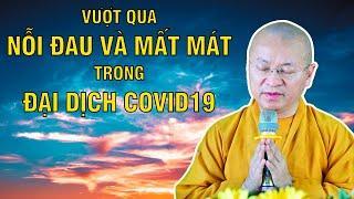 Vượt qua NỖI ĐAU và MẤT MÁT trong ĐẠI DỊCH COVID19