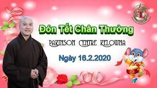 Đón Tết Chân Thường - Thầy Thích Pháp Hòa (Parkinson Centre Kelowna,ngày 16.2.2020)