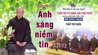Kinh Kalama (bài 2) - Pháp thoại : Ánh Sáng Niềm Tin   Thầy Trí Chơn
