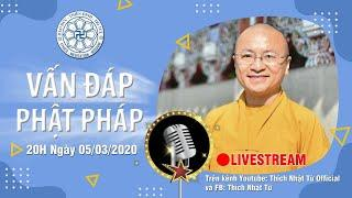 VẤN ĐÁP PHẬT PHÁP ONLINE NGÀY 05-03-2020 (LIVE) | TT. THÍCH NHẬT TỪ