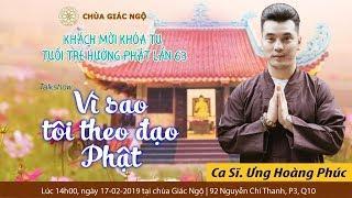 Vì sao tôi theo đao Phật khách mời - Ca sĩ Ưng Hoàng Phúc