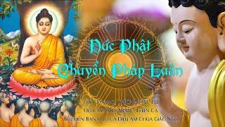"""Nhạc Phật giáo 2021: """"ĐỨC PHẬT CHUYỂN PHÁP LUÂN"""" - Ban Đạo ca Diệu Âm Chùa Giác Ngộ trình bày."""