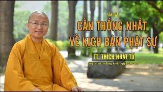 Thống Nhất Về Kịch Bản Phật Sự