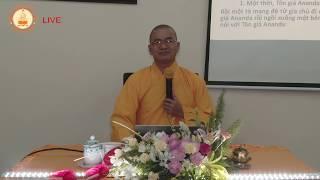 Giảng: Tăng chi bộ Kinh_chương 3_phẩm Ananda (9/8/2019)