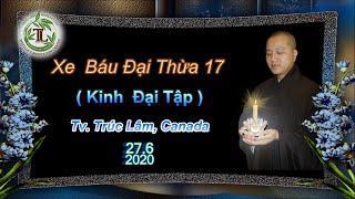 Xe Báu Đại Thừa 17- Thầy Thích Pháp Hòa(Tv Trúc Lâm, Ngày 27.6.2020)