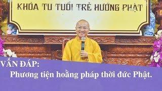 Vấn đáp: Phương tiện hoằng pháp thời đức Phật | Thích Nhật Từ