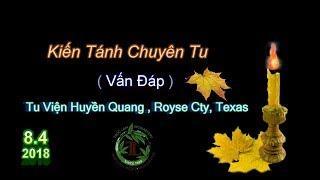 Kiến Tánh Chuyên Tu ( Vấn Đáp ) - TV Huyền Quang , TX Ngày 08/04/2018