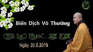 Biến Dịch Vô Thường - Thầy Thích Pháp Hòa ( Chùa Bảo Phước San Jose, ngày 20.5.2019 )