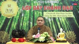 Lược sử đức Phật Thích Ca -  phần 2 - ĐĐ. Thích Quảng Tịnh - 28/06/2019.